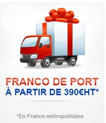 Franco de port à partir de 390€HT France métropolitaine